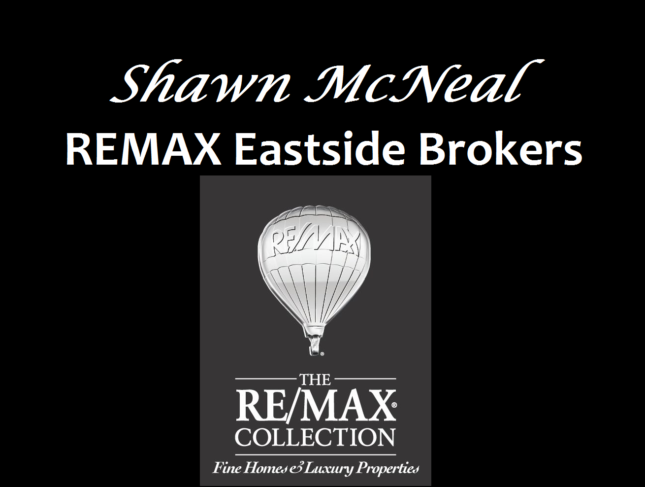 Shawn McNeal REMAX Eastside Brokers